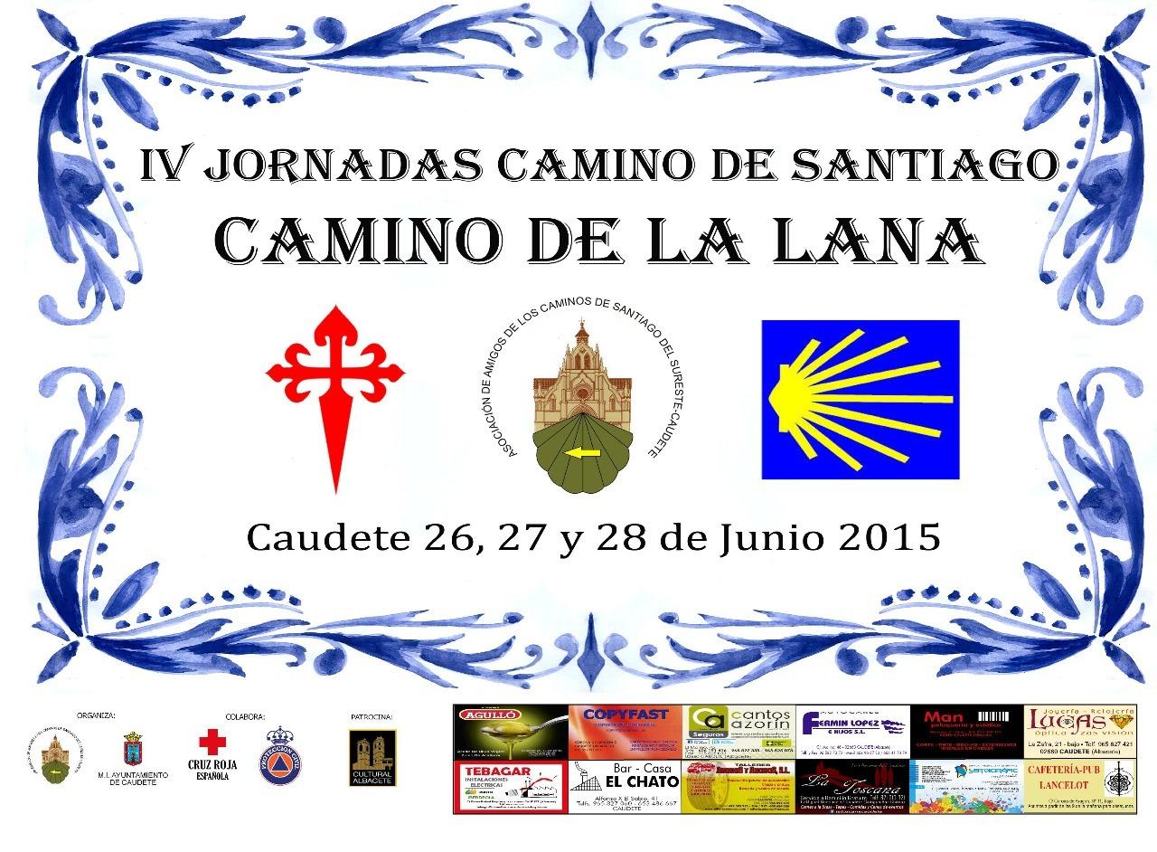 IV JORNADAS CAMINO SANTIAGO CAUDETE (26, 27 y 28 de junio de 2.015)