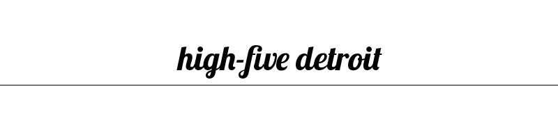 High-Five Detroit