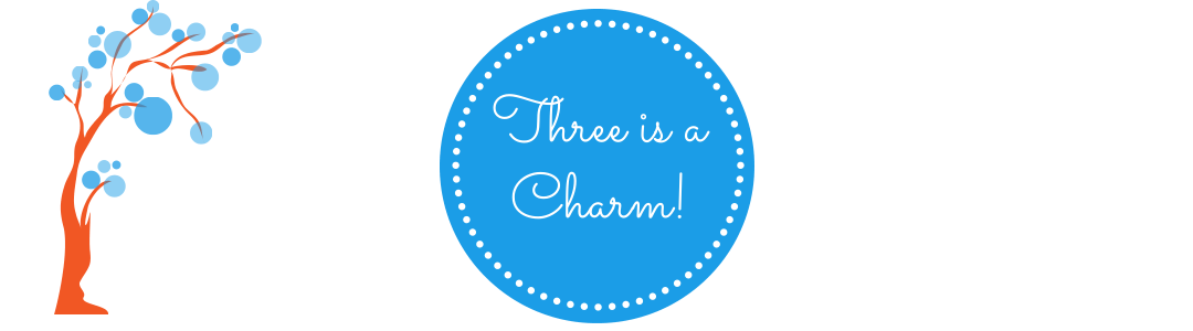Three is a Charm Blog