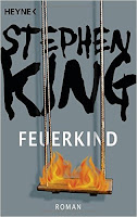 http://www.amazon.de/Feuerkind-Stephen-King/dp/3453432738/ref=sr_1_1?s=books&ie=UTF8&qid=1452093477&sr=1-1&keywords=feuerkind