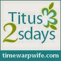 http://timewarpwife.com/titus-2sday-link-party-41/