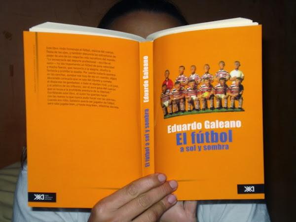 El Futbol A Sol y Sombras de Eduardo Galeano - Official Website - BenjaminMadeira