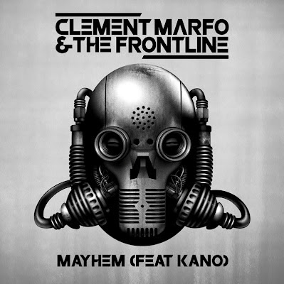 Clement Marfo & The Frontline - Mayhem (feat. Kano) Lirik dan Video