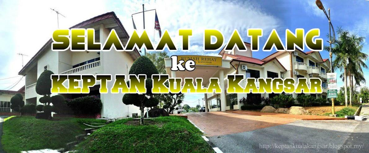 KEPTAN Kuala Kangsar