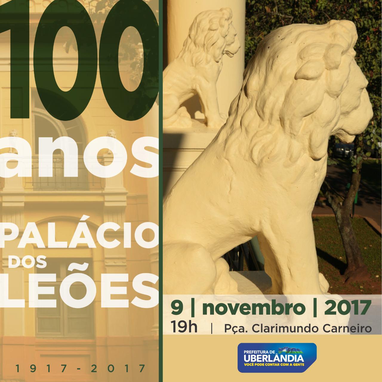 PALÁCIO DOS LEÕES - 100 ANOS