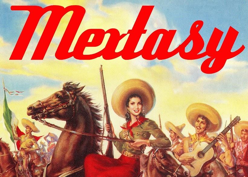 Mextasy