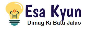 Esa Kyun - ऐसा क्यों ?