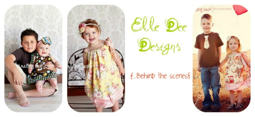 Elle Dee Designs...Behind the Scenes