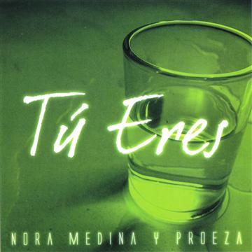 Nora Medina y Proeza-Tú Eres-