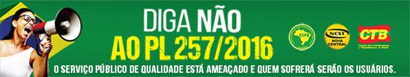 DIGA NÃO AO PL 257/2016