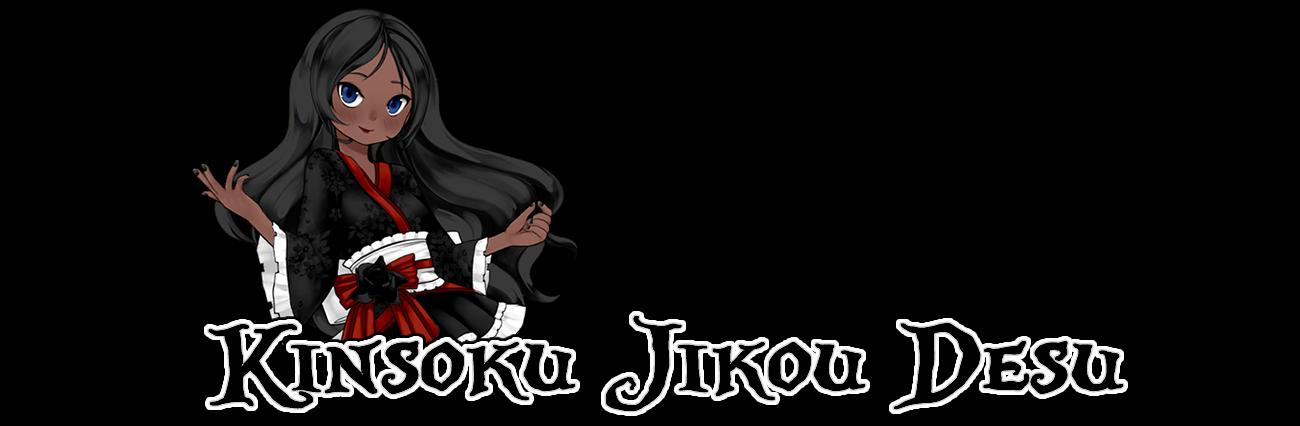 .:: Kinsoku Jikou Desu ::.