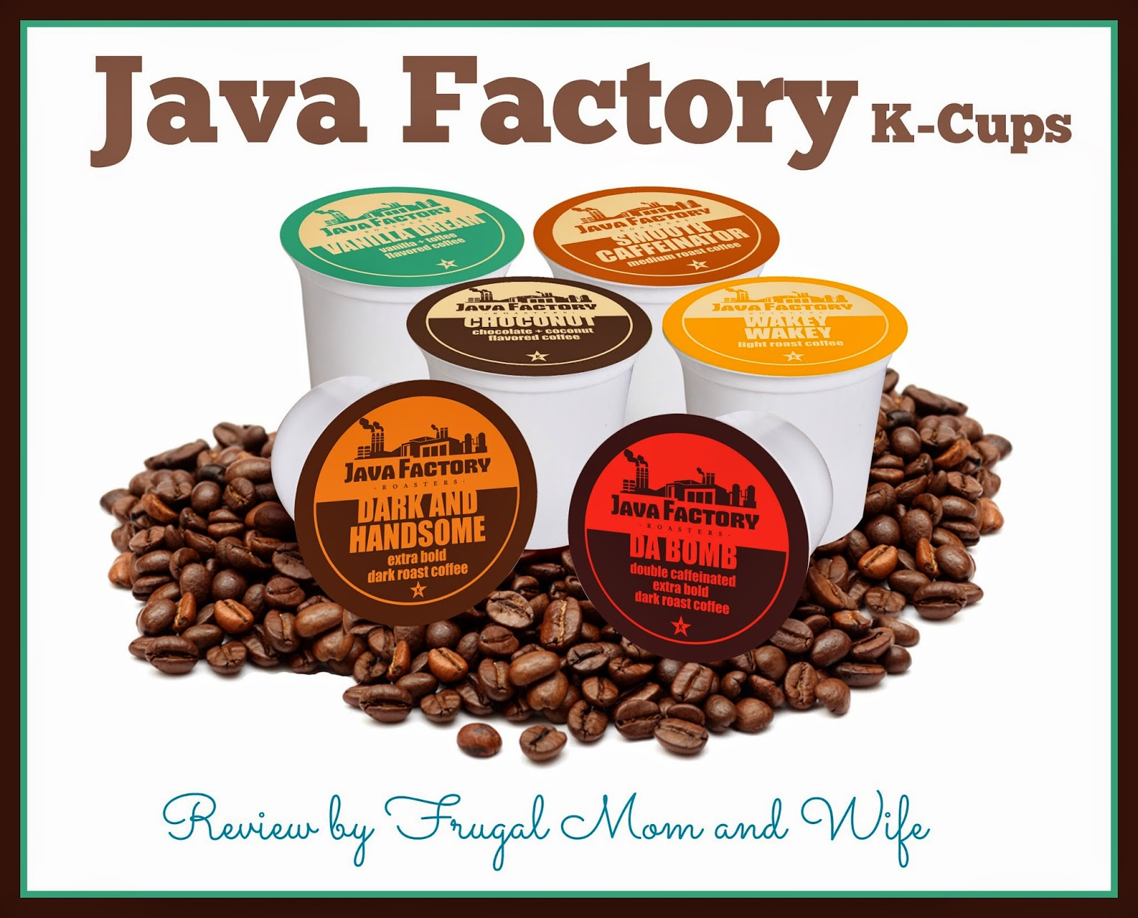 Frugal Mom And Wife Java Factory K Cups Review