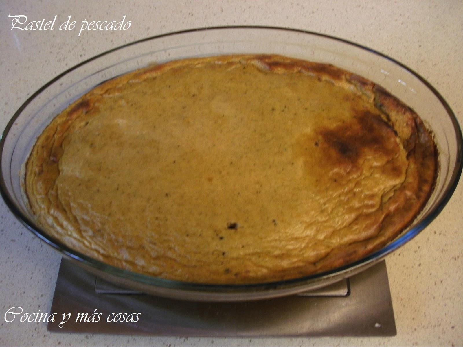 Cocina y m s cosas pastel de pescado - Cosas de cocina ...