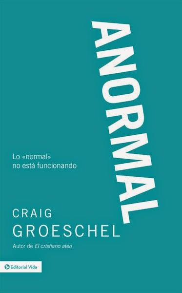 Craig Groeschel-Anormal:Lo Normal No Está Funcionando-