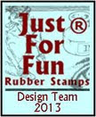 I Design For Just For Fun Rubber Stamps