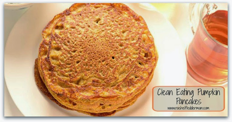 Clean Eating Pumpkin Pancakes