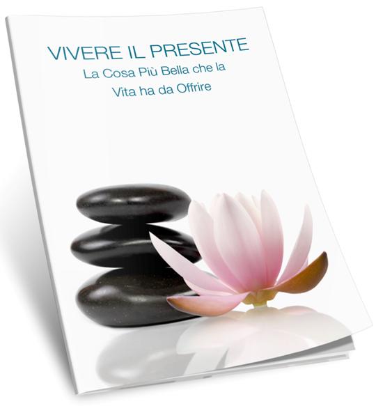 https://mv-italy.s3.amazonaws.com/omnama/ebook/Vivere_il_Presente_La_Cosa_Piu_Bella_Che_lL_Vita_Ha-Da_Offrire.pdf