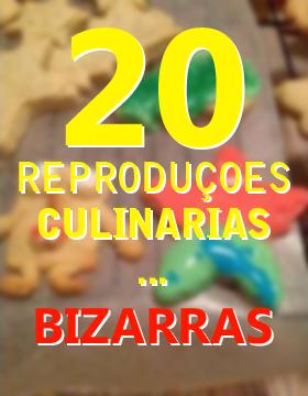 20 Reproduções Culinárias Bizarras