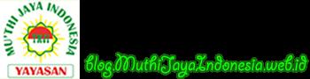 Yayasan Mu'thi Jaya Indonesia .:: Mewujudkan generasi yang mandiri ::.