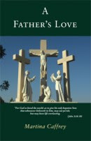 A Must Read Book: A Fathers Love by Martina Caffrey