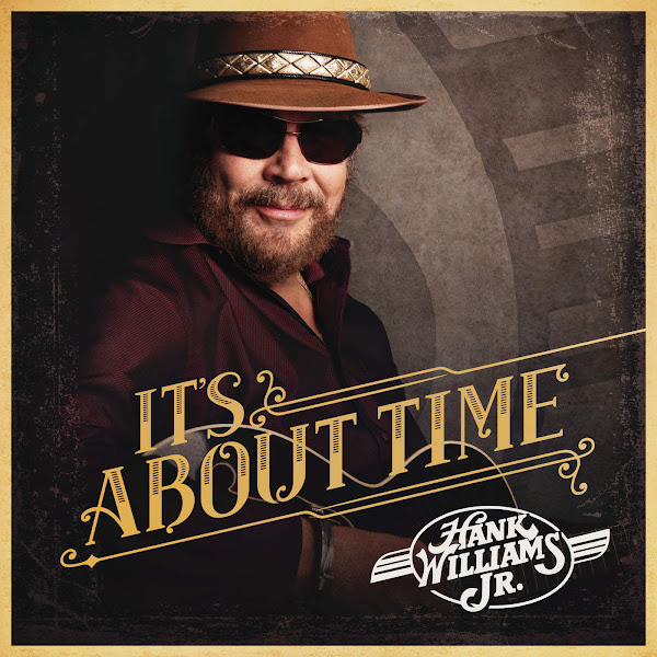 Hank Williams, Jr. - It's About Time Cover