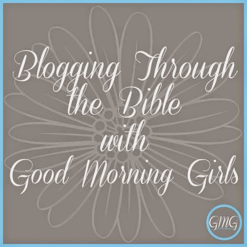 Good Morning Girls Blogging Through the Bible