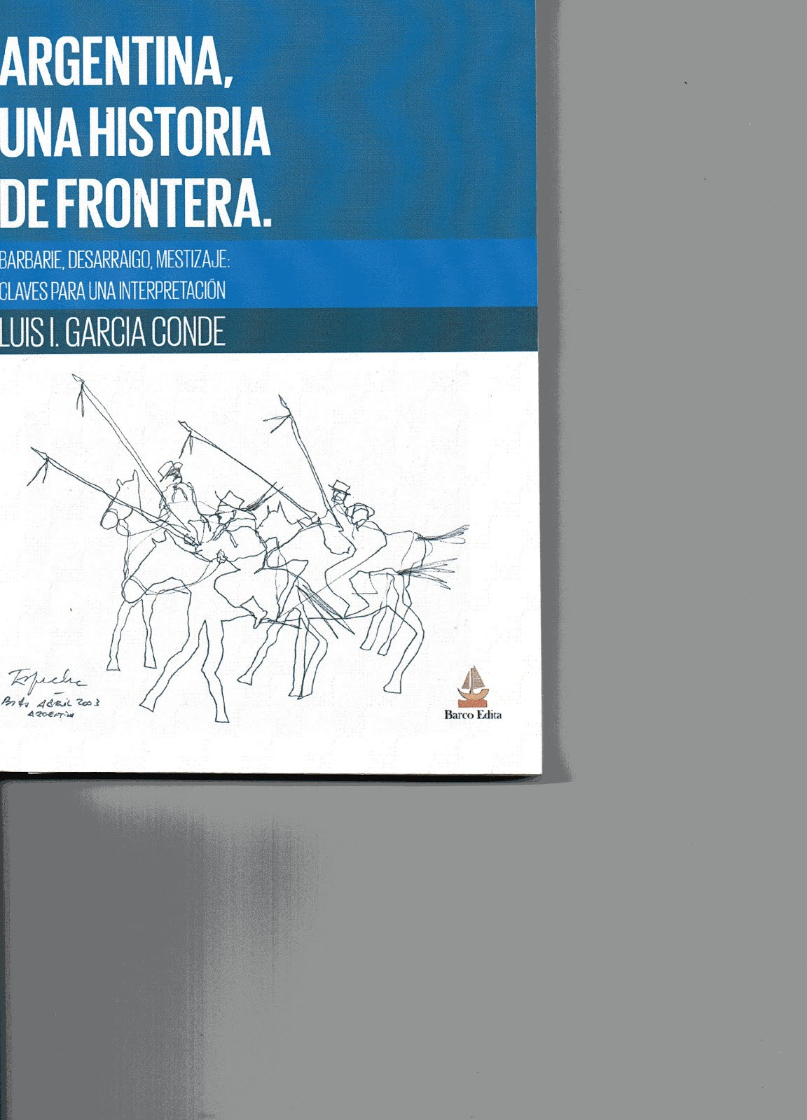 Argentina, una historia de frontera