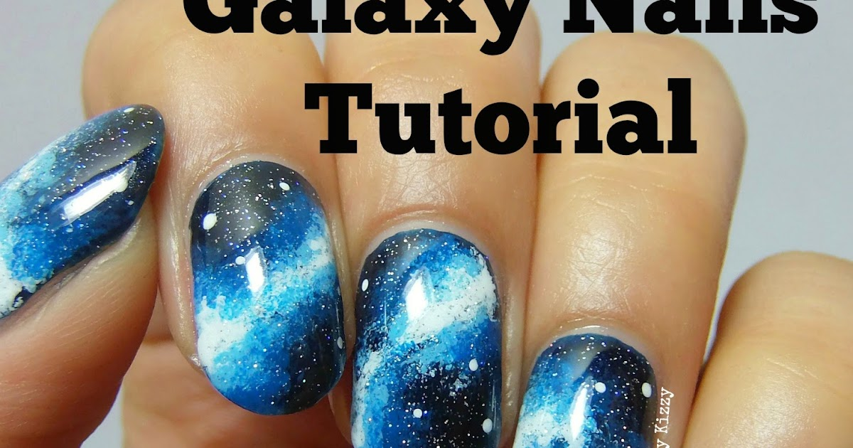 Nails By Kizzy: Galaxy Nails Tutorial!