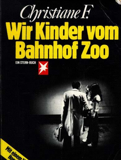 Christiane F. Wir Kinder Vom Bahnhof Zoo/interrupted life stories