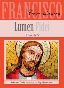 """Encíclica do Papa Francisco: """"Lumen fidei"""" - A luz da fé"""