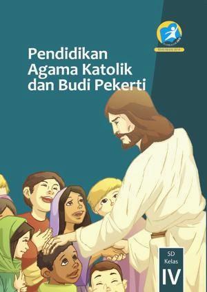 http://bse.mahoni.com/data/2013/kelas_4sd/siswa/Kelas_04_SD_Pendidikan_Agama_Katolik_dan_Budi_Pekerti_Siswa.pdf