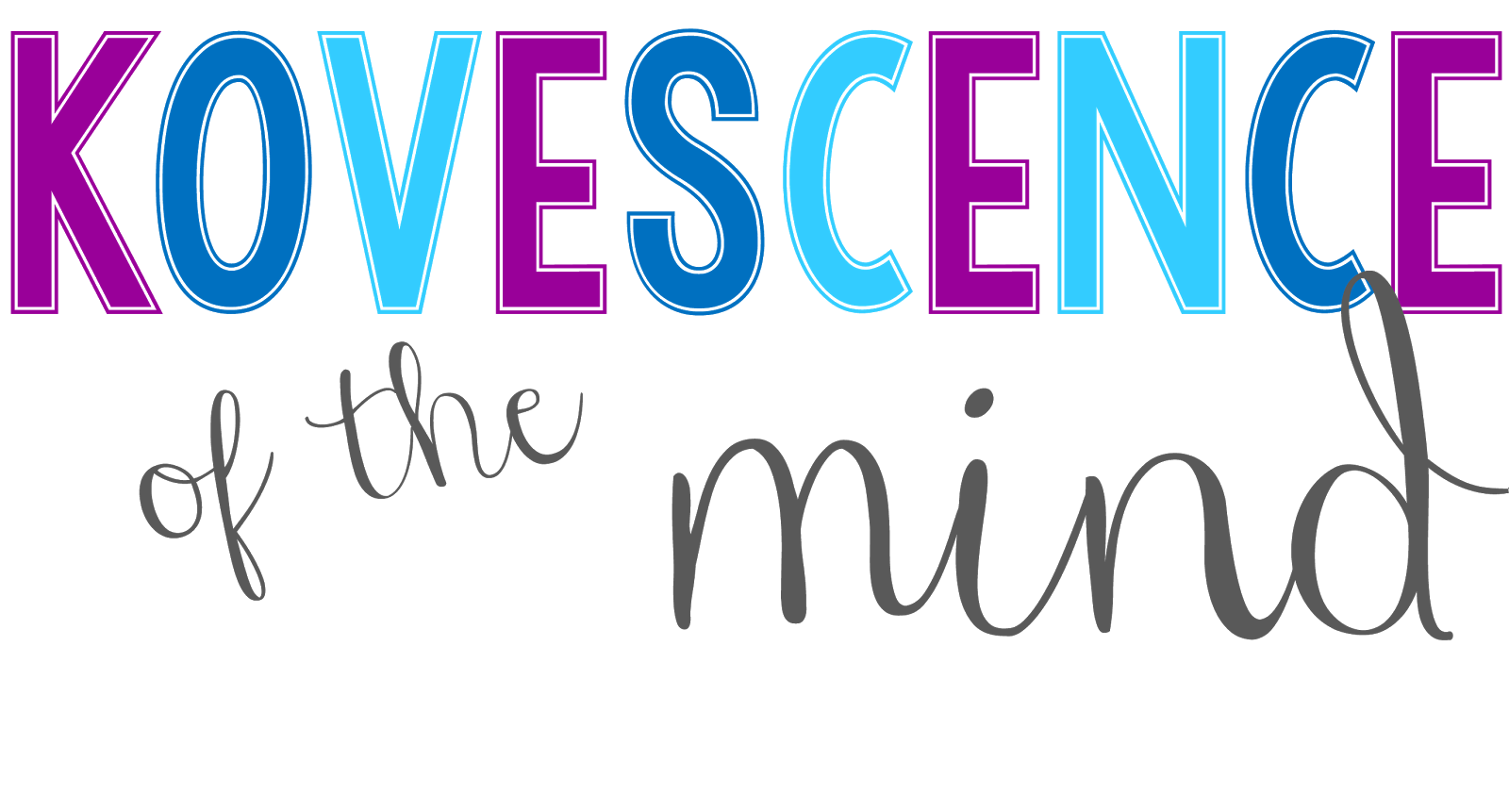 Kovescence of the Mind