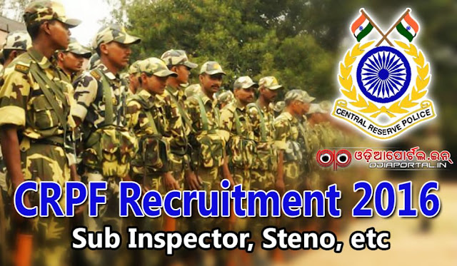 Jobs Vacancy and Recruitment for Assistant Sub Inspector (Stenographer), ASI, HC Ministerial, CT tradesman and technical, Signal staff, Paramedical staff, crpf recruitment 2015-16, crpf recruitment 2016-17, constable posts, crpf asi steno jobs 2016, www.crpf.gov.in, crpf asi steno 2016 notification, online application,crpf asi steno 2016 syllabus,