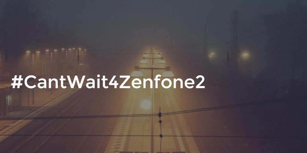 CantWait4Zenfone2.png