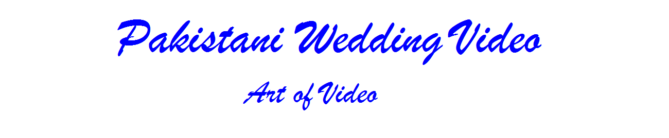 Pakistani Wedding Video | Art of Video