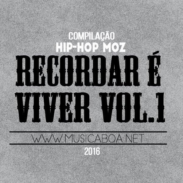 Compilação Hip-Hop Moz - Recordar é Viver VOL.1
