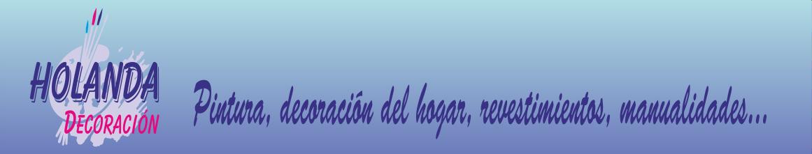 PINTURA Y DECORACIÓN HOLANDA