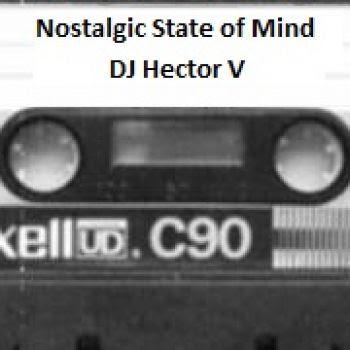DJ Hector V - Nostalgic State Of Mind