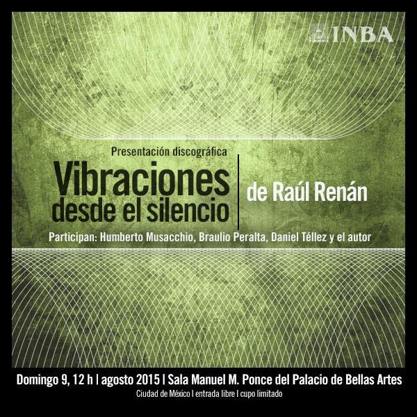 """Presentación de """"Vibraciones desde el silencio"""" de Raúl Renán en el Palacio de Bellas Artes"""