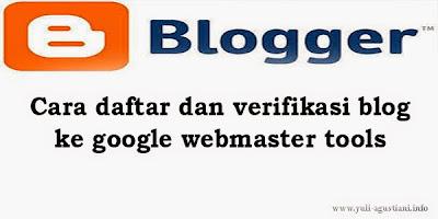 Cara daftar dan verifikasi blog ke google webmaster tools
