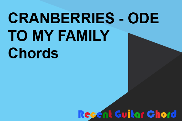 CRANBERRIES - ODE TO MY FAMILY Chords