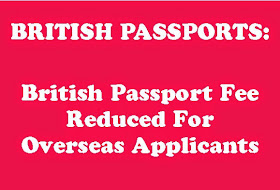 APPLYING FOR BRITISH PASSPORTS FROM OVERSEAS MADE CHEAPER: