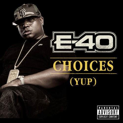 "E-40 (@E40) - ""Choices"" (YUP) via @MzOnPointPromo"