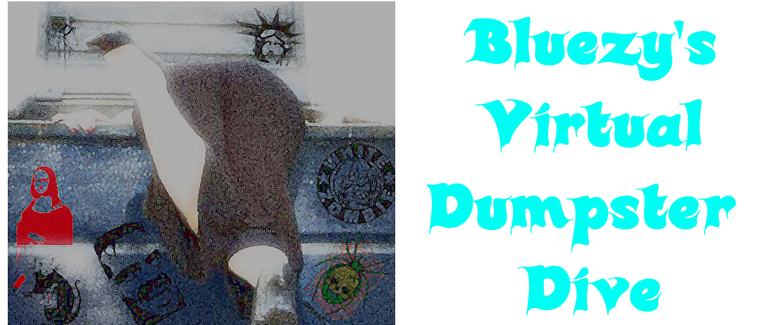 Bluezy's Virtual Dumpster Dive