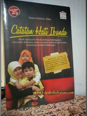 Buku : CATATAN HATI IBUNDA – ASMA NADIA, dkk