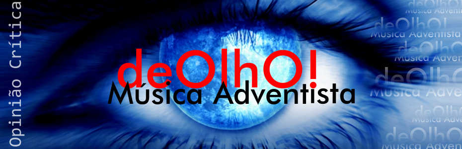 De Olho: Música Adventista!