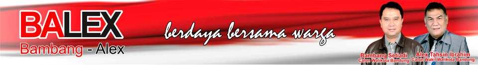 Balex | Bambang - Alex | Calon Walikota dan Wakil Walikota Bandung