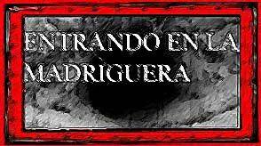 ENTRANDO EN LA MADRIGUERA