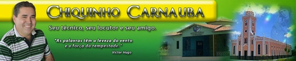 Blog do Amigão Chiquinho Carnaúba