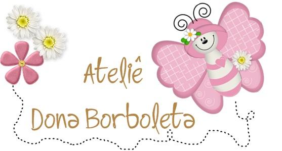 Ateliê              Dona Borboleta